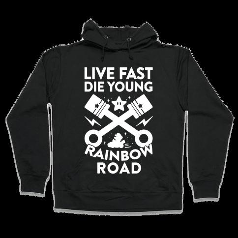 Live Fast Die Young Rainbow Road Hooded Sweatshirt