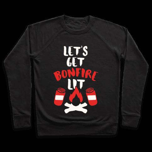 Let's Get Bonfire Lit Pullover