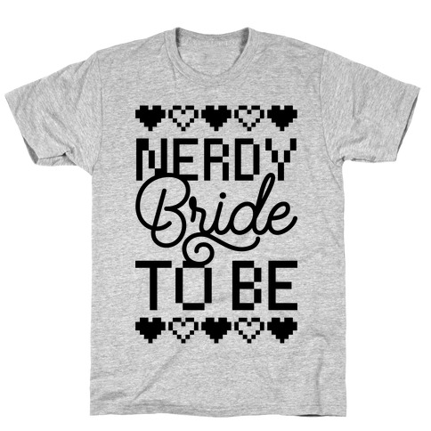 Nerdy Bride To Be T-Shirt