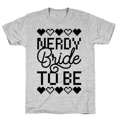 Nerdy Bride To Be Mens T-Shirt