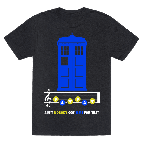 Ain't Nobody Got Time For That Tardis