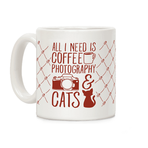 All I Need is Coffee, Photography, and Cats Coffee Mug