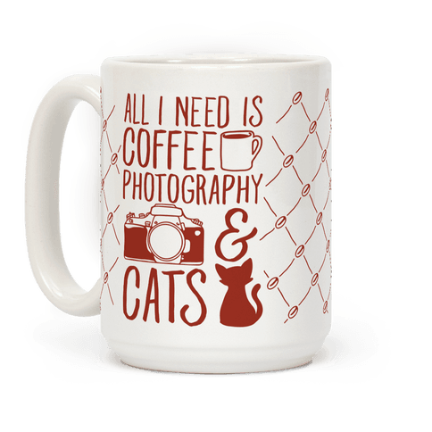 All I Need is Coffee, Photography, and Cats