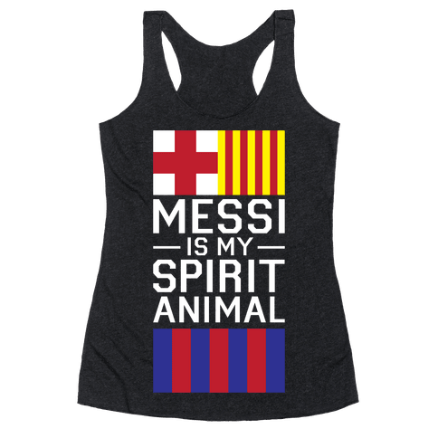 Messi Is My Spirit Animal Racerback Tank Top