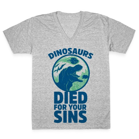 Dinosaurs Died For Your Sins V-Neck Tee Shirt
