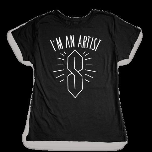 I'm An Artist Womens T-Shirt