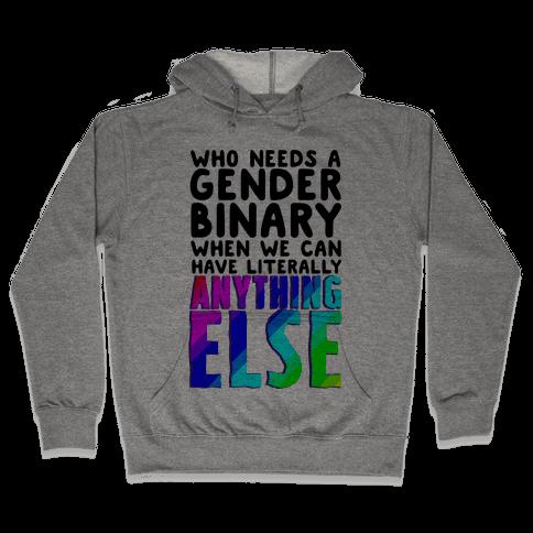 Why Gender Binary Hooded Sweatshirt