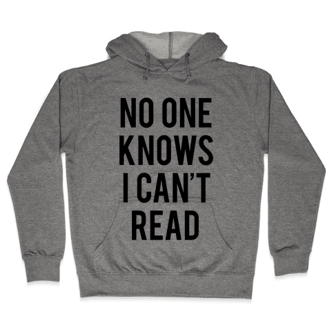 No One Knows I Can't Read Hooded Sweatshirt