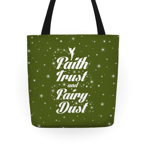 Faith, Trust, And Fairy Dust Tote