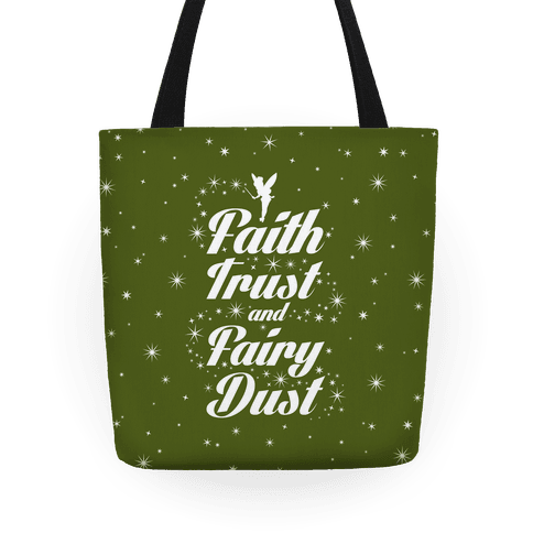 Faith, Trust, And Fairy Dust Tote Bag | LookHUMAN