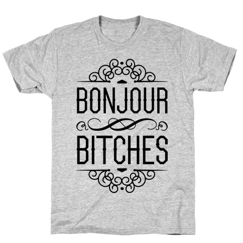 Bonjour Bitches T-Shirt