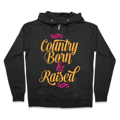 Country Born and Raised Zip Hoodie