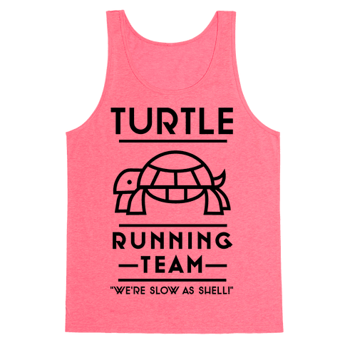 Turtle Running Team We're Slow As Shell Tank Top