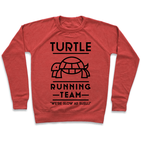 Turtle Running Team We're Slow As Shell Pullover