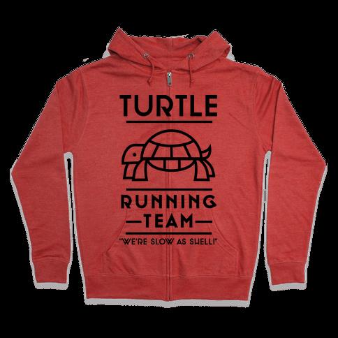 Turtle Running Team We're Slow As Shell Zip Hoodie