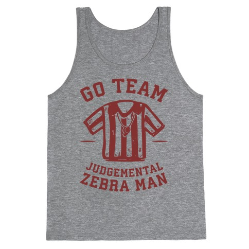 Go Team Judgemental Zebra Man Tank Top