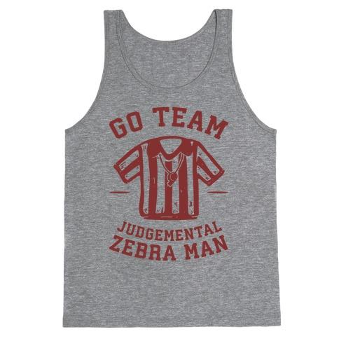 Go Team Judgemental Zebra Man Tank Top