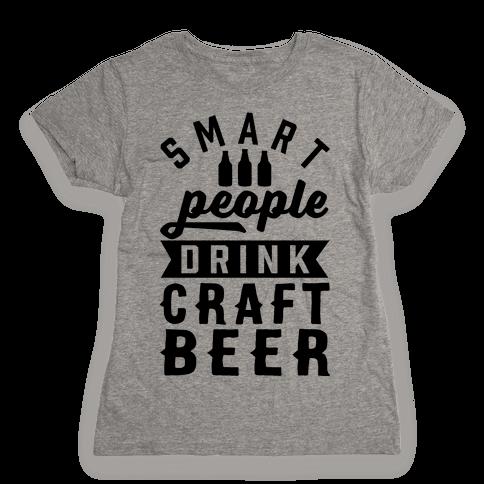 Smart People Drink Craft Beer Womens T-Shirt