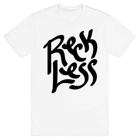 Reckless Mens T-Shirt