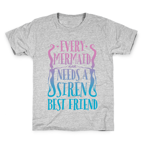 Every Mermaid Needs A Siren Best Friend Kids T-Shirt