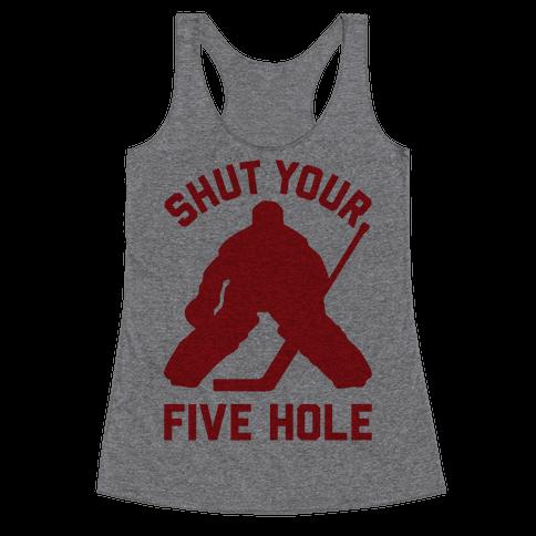 Shut Your Five Hole Racerback Tank Top