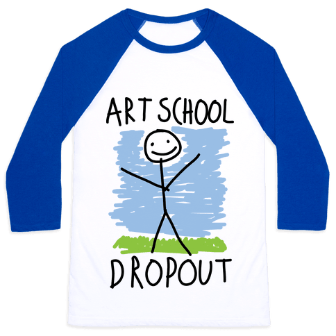Art School Dropout Baseball Tee