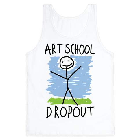 Art School Dropout Tank Top