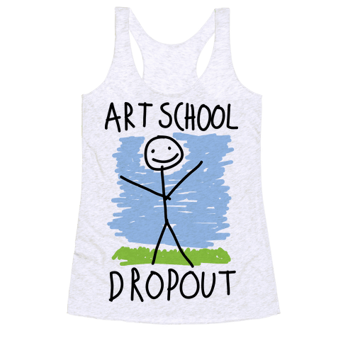 Art School Dropout Racerback Tank Top