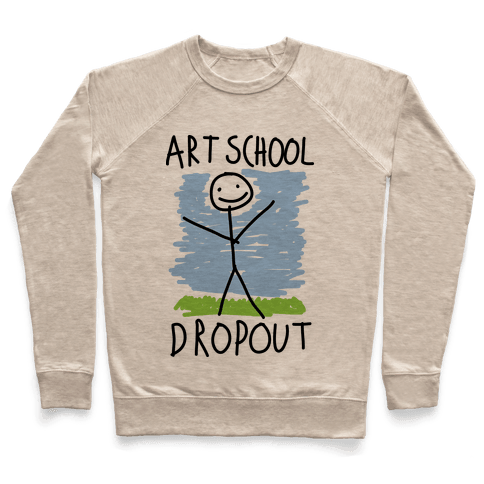 Art School Dropout Pullover