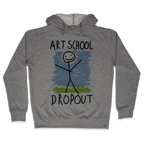 Art School Dropout Hooded Sweatshirt