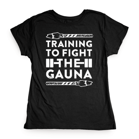 Training to Fight the Gauna Womens T-Shirt