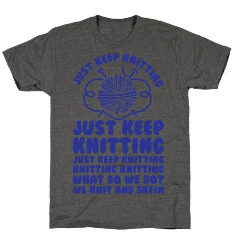 Just Keep Knitting T-Shirt