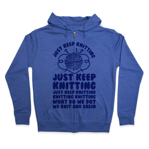 Just Keep Knitting Zip Hoodie