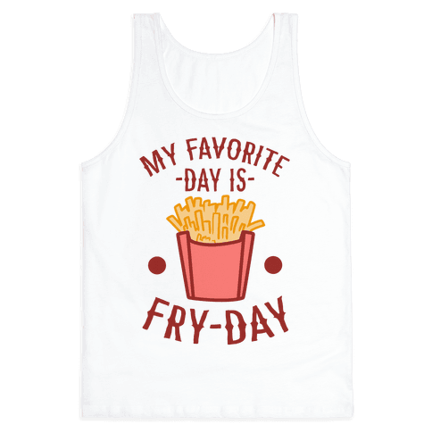 My Favorite Day is Fry-Day Tank Top