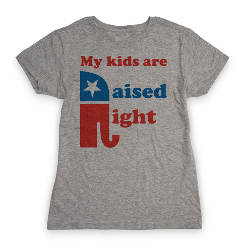 My Kids Are Raised Right Womens T-Shirt