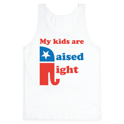 My Kids Are Raised Right Tank Top