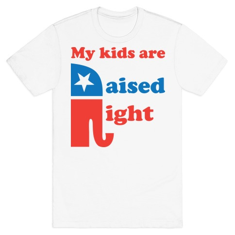 My Kids Are Raised Right Mens T-Shirt