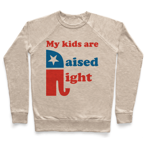 My Kids Are Raised Right Pullover