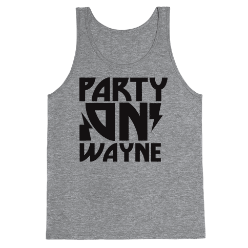 Party On (wayne) Tank Top