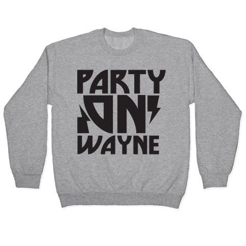 Party On (wayne) Pullover