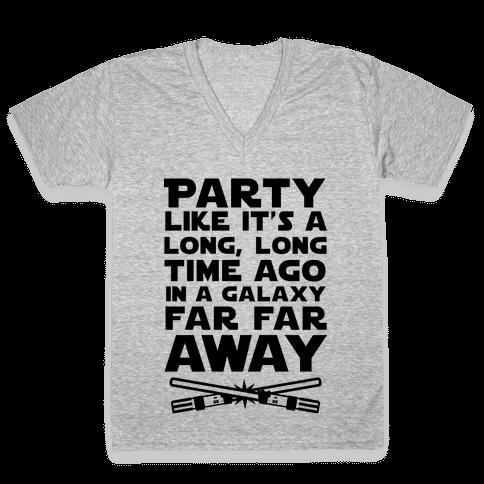 Party Like it's a Galaxy Far Far Away V-Neck Tee Shirt