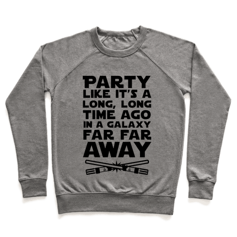Party Like it's a Galaxy Far Far Away Pullover