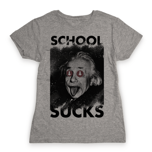 School Sucks Womens T-Shirt