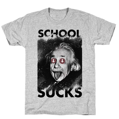 School Sucks T-Shirt