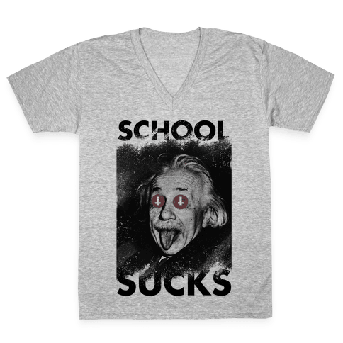 School Sucks V-Neck Tee Shirt