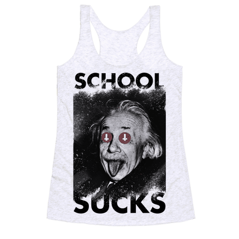 School Sucks Racerback Tank Top