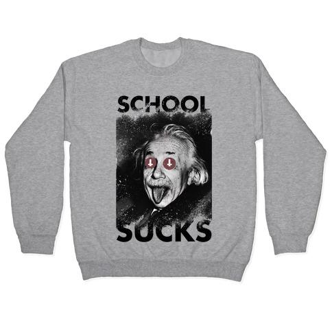 School Sucks Pullover