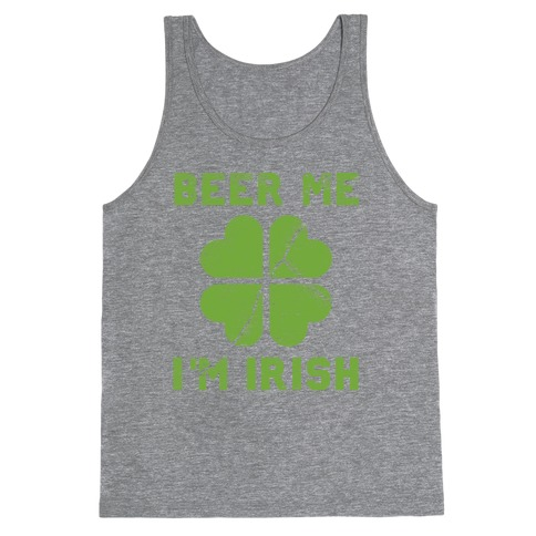 Beer Me, I'm Irish (Distressed) Tank Top