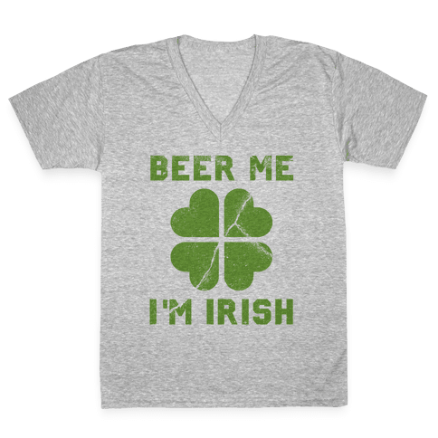 Beer Me, I'm Irish (Distressed) V-Neck Tee Shirt