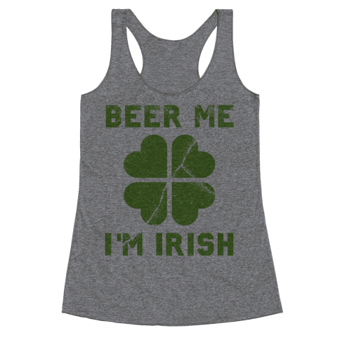 Beer Me, I'm Irish (Distressed) Racerback Tank Top